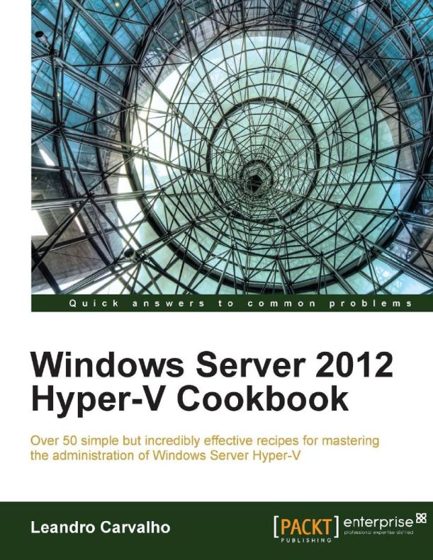 Windows Server 2012 Hyper-V Cook Book by Leandro
