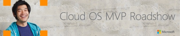 Cloud OS MVP Roadshow