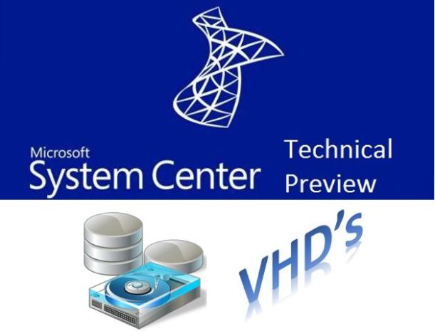 Sysctr Technical Preview VHDs