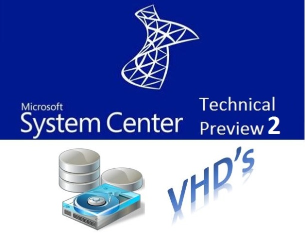 sysctr-technical-preview-vhds 2