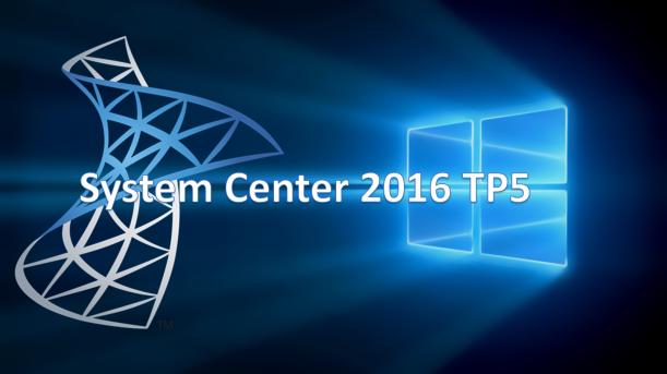 System Center 2016 TP5