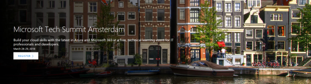 Registration is open for #Microsoft Tech Summit Amsterdam 2018 #Azure #Cloud #MSTechSummit