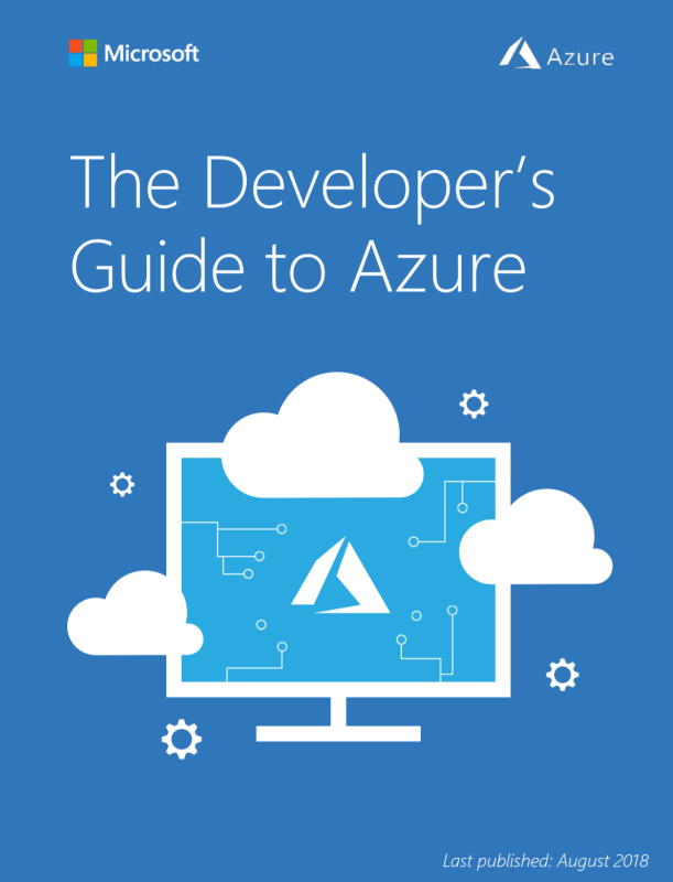 Download the August 2018 #Developers Guide to #Azure #Cloud